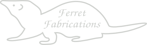 Ferret Fabrications